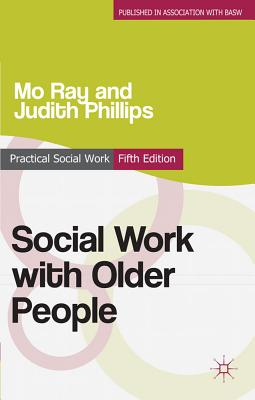 Social Work With Older People By Ray, Mo/ Phillips, Judith