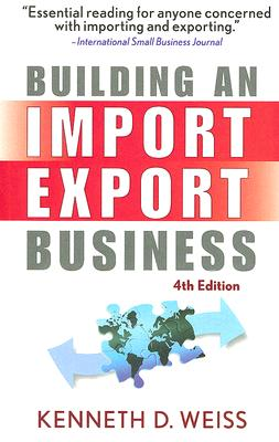 Building an Import/Export Business By Weiss, Kenneth D.