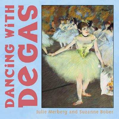 Dancing With Degas By Merberg, Julie/ Bober, Suzanne