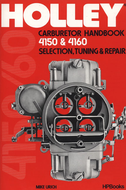 Holley 4150/4160 Carburetor Handbook By Urich, Mike