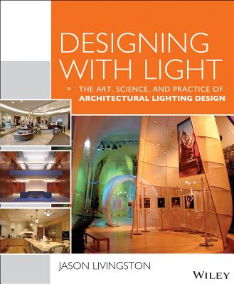 Designing With Light By Livingston, Jason