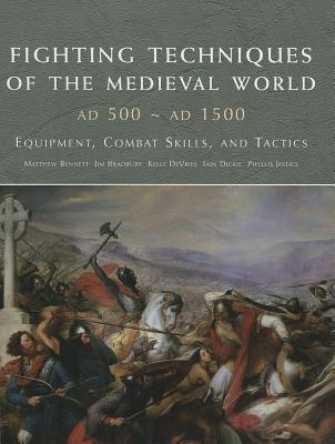 Fighting Techniques of the Medieval World 500-1500 By Bennett, Matthew